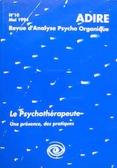 N° 10 – LE PSYCHOTHÉRAPEUTE : Une présence, des pratiques (1994)