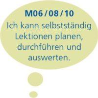 M06/08/10: Ich kann selbständig Lektionen planen, durchführen und auswerten.