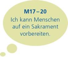 M17–20: Ich kann Menschen auf ein Sakrament vorbereiten.