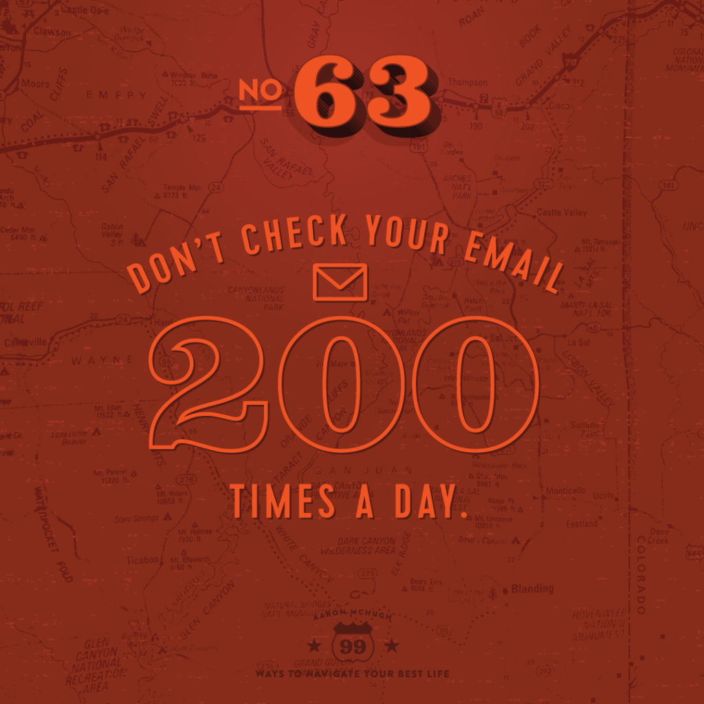 99 Ways to Navigate Your Best Life No. 63