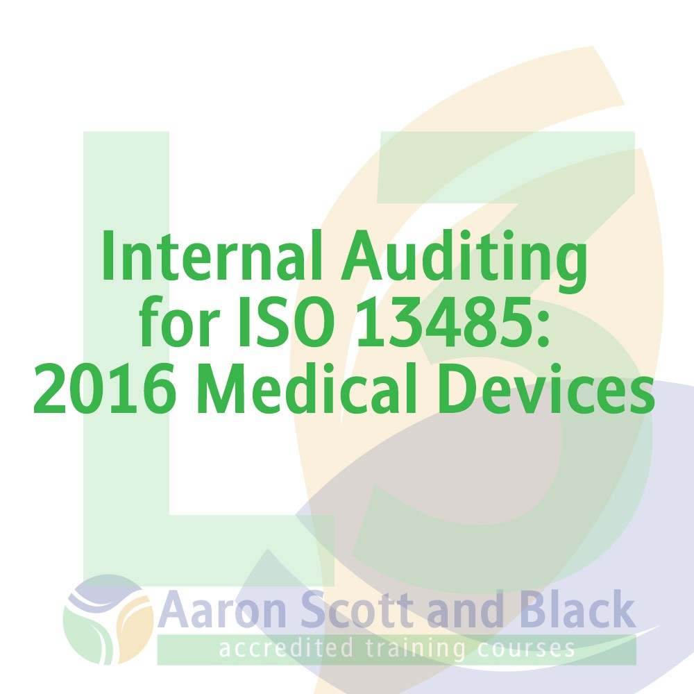 Internal-Auditing-for-ISO-13485-2016-Medical-Devices-training-courses-from-aaron-scott-black