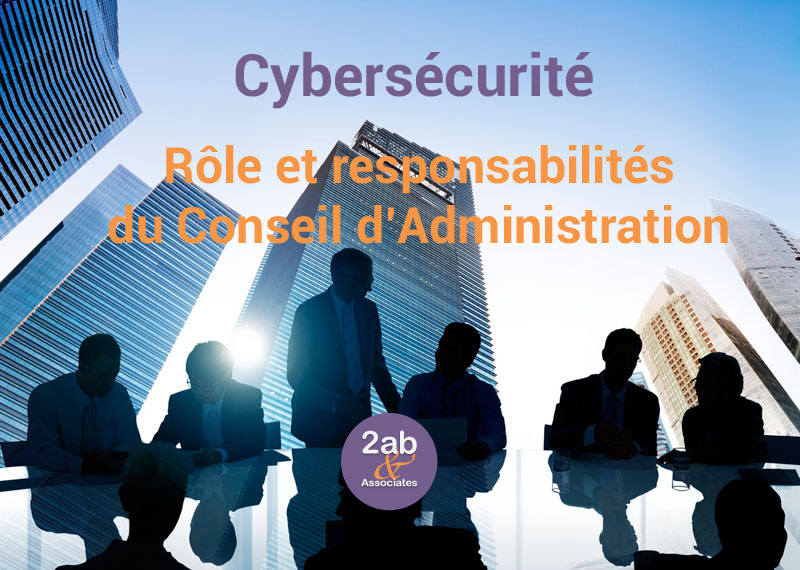 Cybersécurité : rôle et responsabilités du Conseil d'Administration