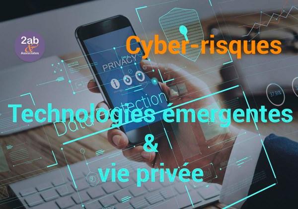 Cyber-risques : Technologies émergentes (objets connectés, IoT) et protection des données personnelles et de la vie privée