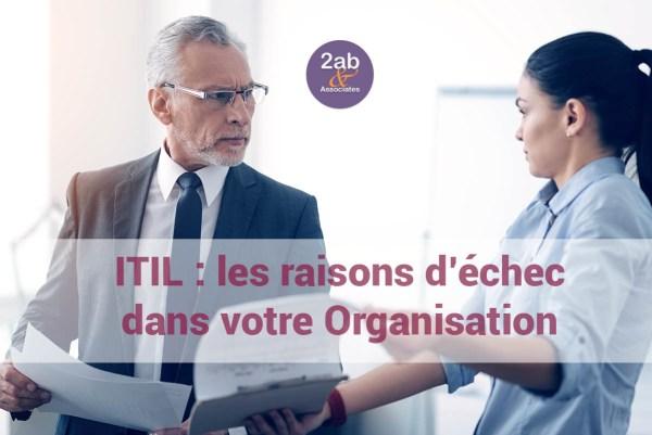 ITIL : les raisons de l'échec d'implémentation des meilleurs pratiques ITSM dans votre Organisation