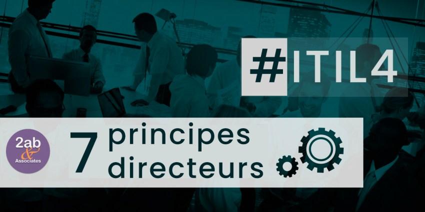 ITIL 4 - 7 principes directeurs