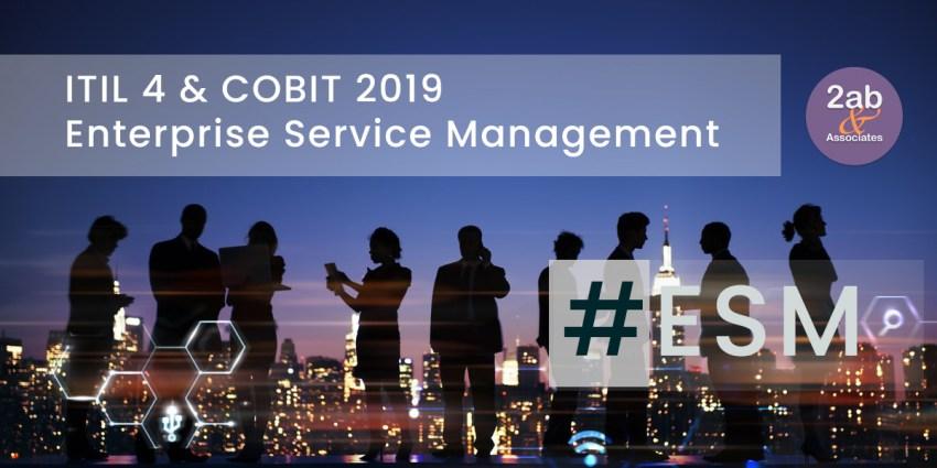 ESM - ITIL 4 et COBIT 2019 ouvrent la porte à l'Enterprise Service Management