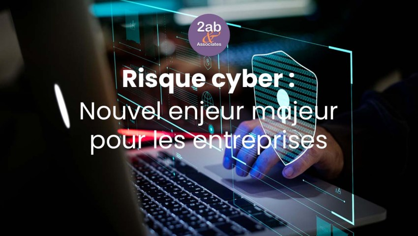 Risque cyber : Nouvel enjeu stratégique des entreprises