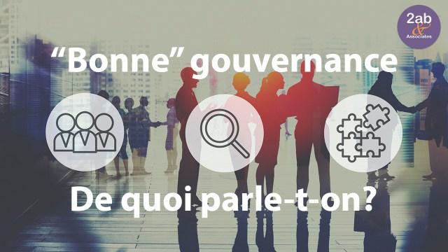 Bonne gouvernance : de quoi parle-t-on?