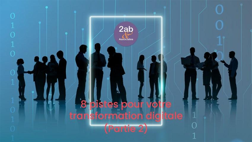 8 pistes pour votre transformation digitale (partie 2)