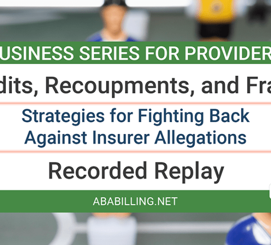 Webinar: Fighting Back Against Audits, Recoupments, and Fraud Allegations