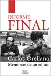 Carlos Orellana - INFORME FINAL - Memorias de un editor