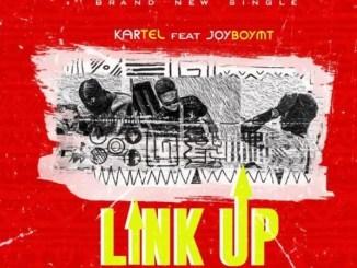 Download Music: Link Up - Kartel Ft Joyboymt