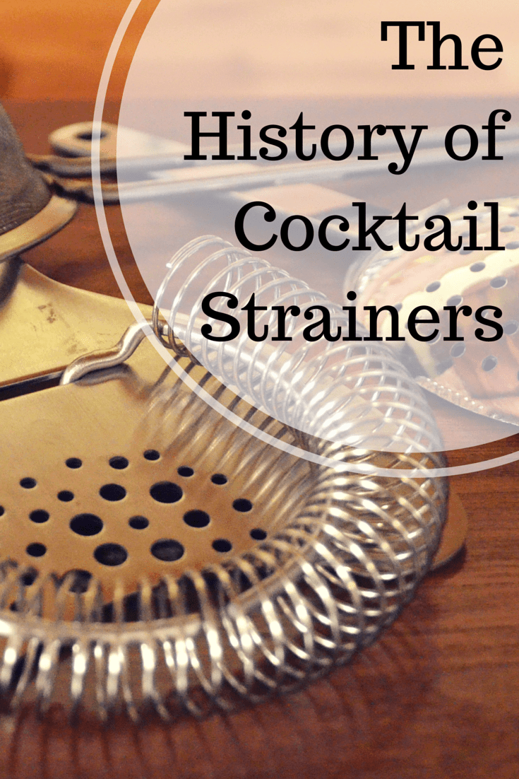 The History of Cocktail Strainers