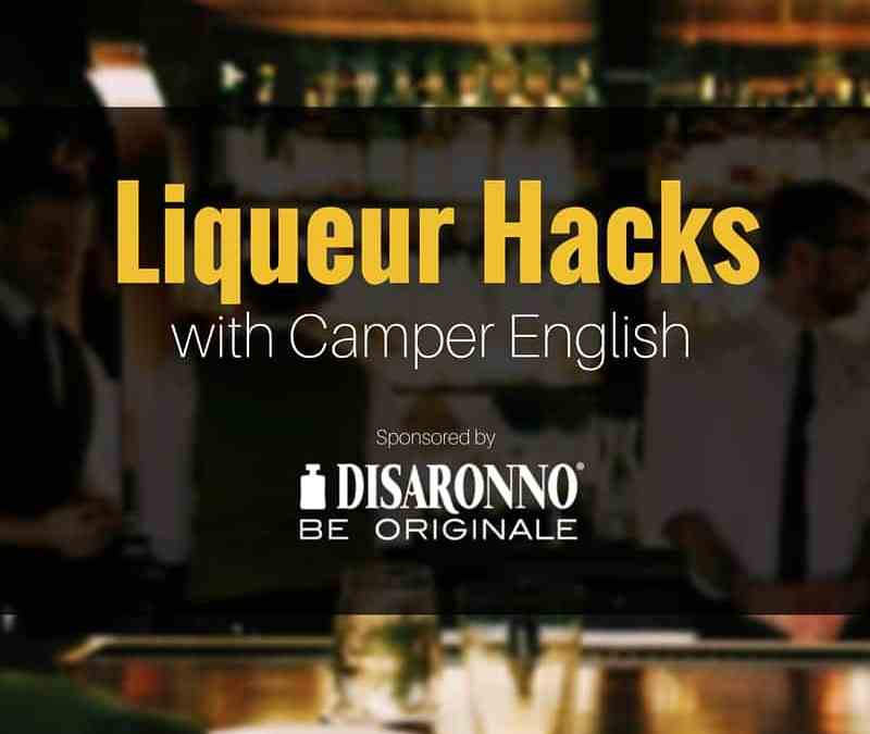 Liqueur Hacks with Camper English