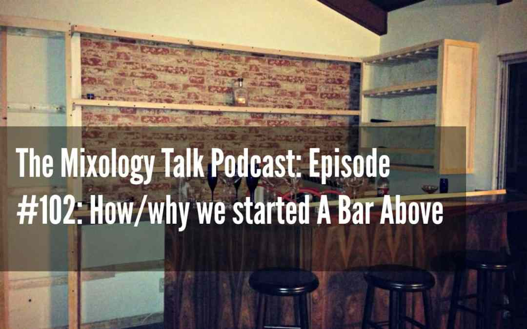 Episode #102: How/why we started A Bar Above