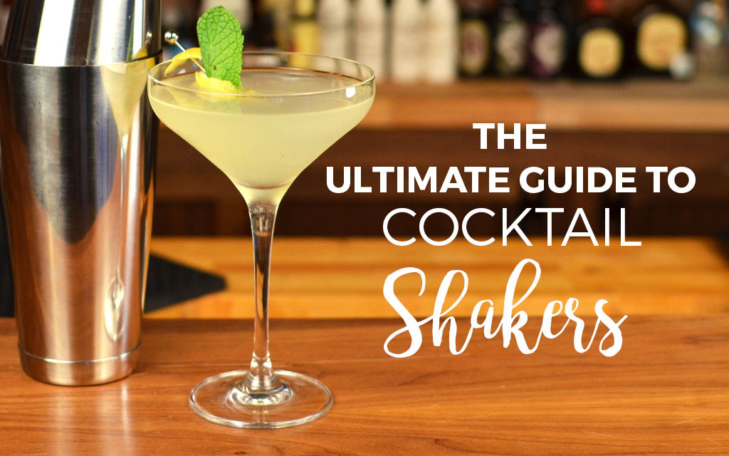 The ultimate guide to cocktail shakers