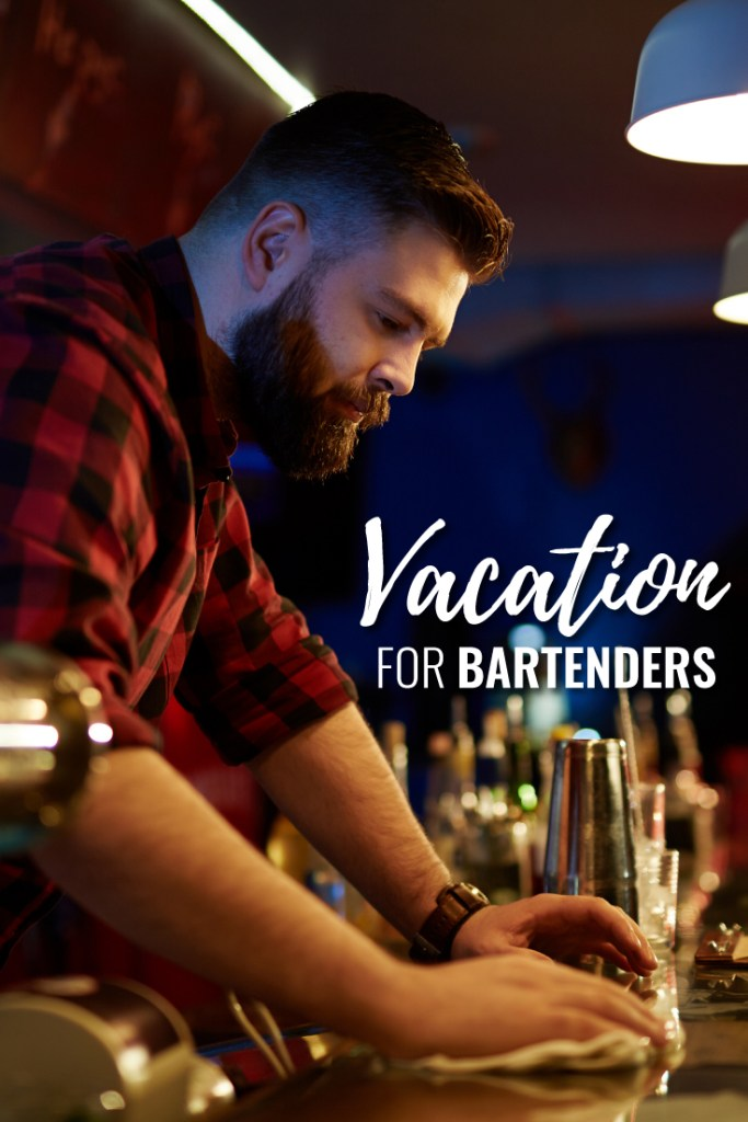 How to Take a Vacation As a Bartender (Yes, It's Possible)