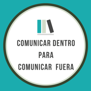 Comunicar dentro para comunicar fuera