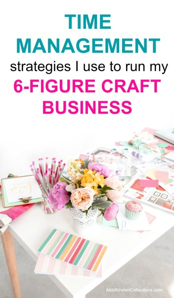 Time management strategies for small craft and creative businesses. Time management activities and planner printables.