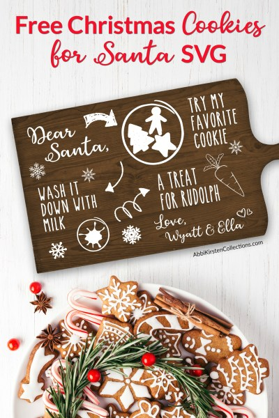 Personalized Cookies for Santa Tray: Use this FREE Christmas SVG cut file to customize a tray or plate with your kids name's for Santa's midnight snack.
