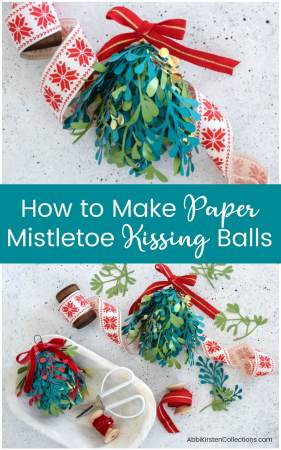 How to Make Paper Mistletoe Kissing Balls. Download FREE mistletoe SVG cut files to use with your Cricut or Silhouette.