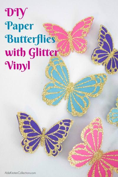 DIY paper butterflies with glitter vinyl.