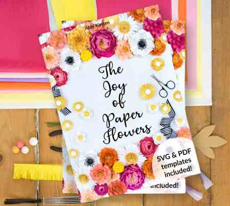 The Joy of Paper Flowers ebook by Abbi Kirsten. 24 flower templates and step by step tutorials.