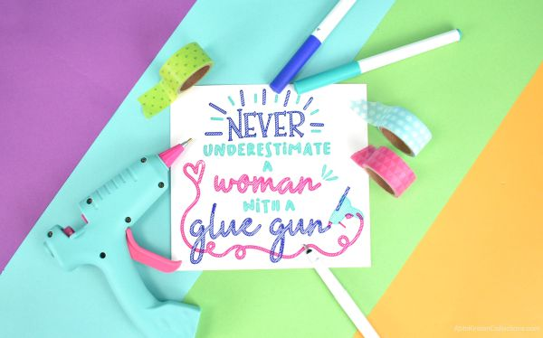 Never underestimate a woman with a glue gun. Funny crafter quotes.