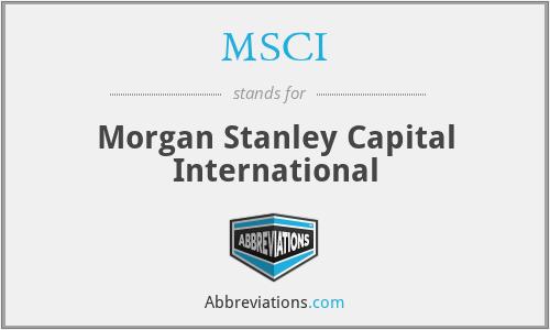 MSCI - Morgan Stanley Capital International