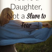 You're a Daughter, Not a Slave to Fear