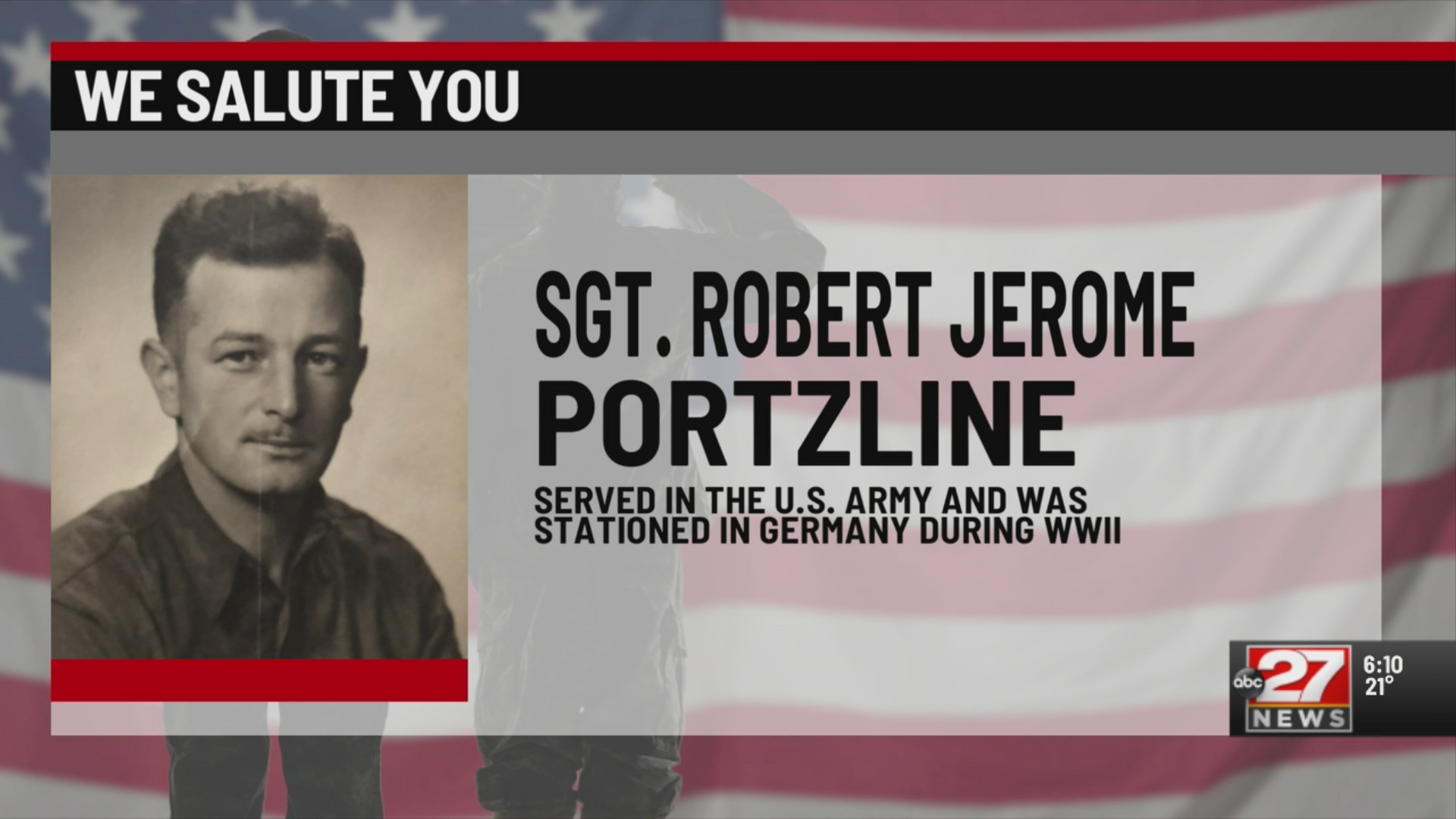 We Salute You Sgt. Robert Jerome Portzline