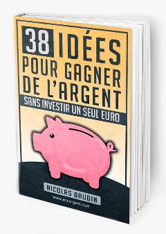 Guide 38 idées pour gagner de l'argent sans investir un seul euro