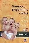Gémeos, Trigémeos e mais