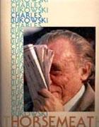 Horsemeat by Charles Bukowski