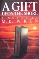 ISBN: 0345370880 A Gift Upon the Shore M.K. Wren