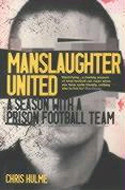 Manslaughter United by Chris Hulme
