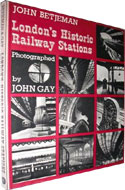 London's Historic Railway Stations by John Gay
