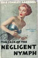 The Case of the Negligent Nymph by Erle Stanley Gardner