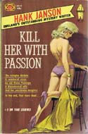 Kill Her with Passion by Hank Janson