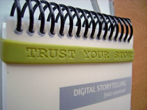 Trust Your Story - Cheryl Colan's Digital Storytelling Field Notebook