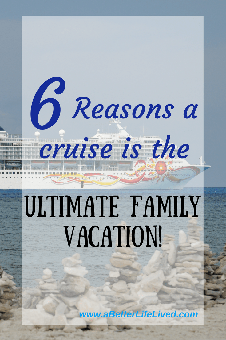 When choosing a family vacation, a cruise just can't be beat! Spend more quality time with family, stress less, and enjoy!