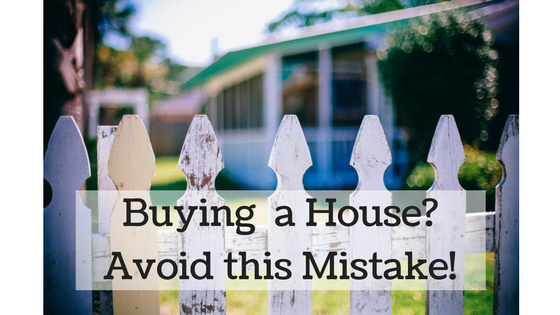 mistakes buying a house