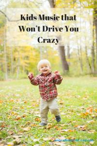 Kids Music that won't drive you crazy