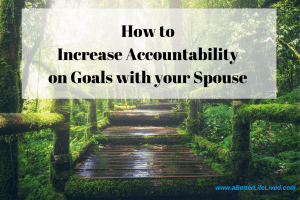 Having trouble keeping yourself and your spouse accountable on goals? Try this!