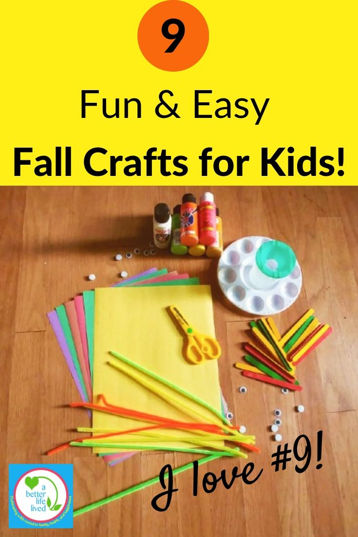 Arts and Crafts supplies with text overlay: 9 Fun & Easy Fall Crafts for Kids! I love #9!