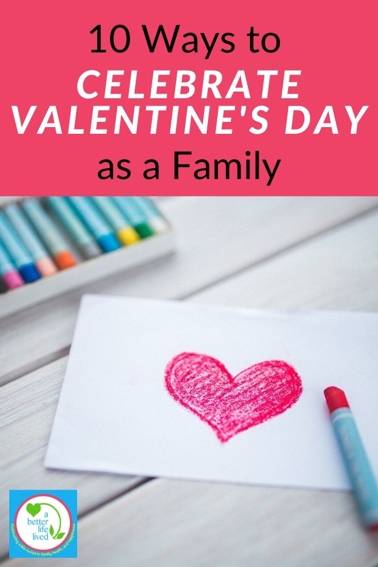 "picture of a colored heart and crayons with text overlay ""10 ways to celebrate Valentine's Day as a family"""