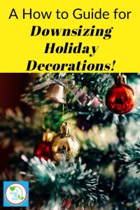 "Christmas ornaments on a tree with text overlay ""A how to guide for downsizing holiday decorations"""
