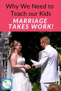 "Bride and Groom at alter, laughing with text overlay ""why we need to teach our kids marriage takes work!"""