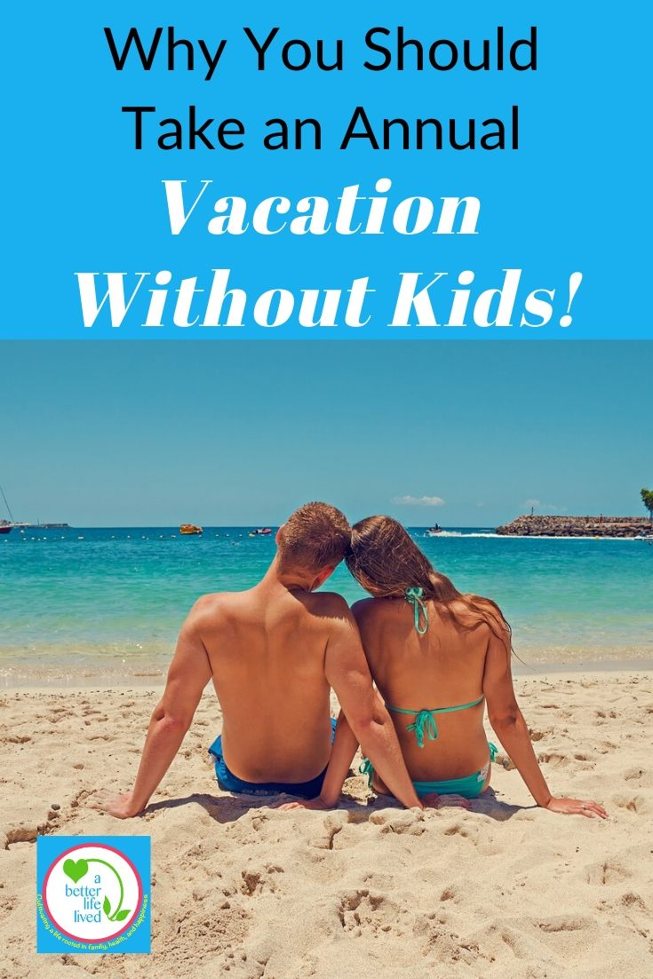 "Couple on a beach with text overlay ""Why you should take an annual vacation without kids!"""
