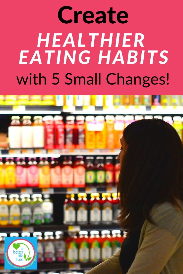 "woman in grocery store with text overlay ""create healthier eating habits with 5 small changes!"""